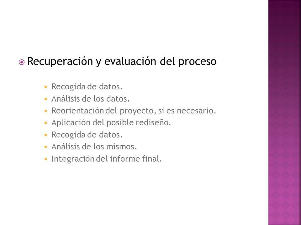 Recuperación y evaluación del proceso