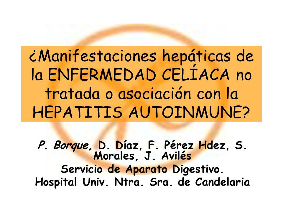 ¿Manifestaciones hepáticas de la ENFERMEDAD CELÍACA no tratada o asociación con la HEPATITIS AUTOINMUNE