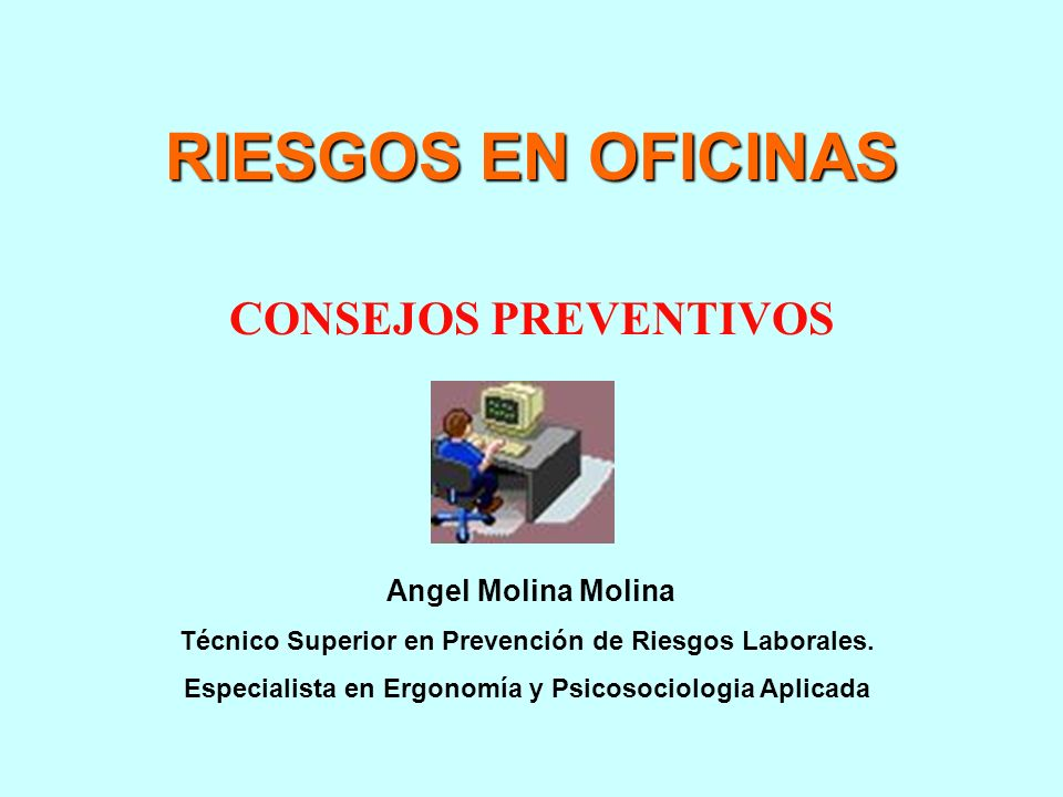Riesgos en oficinas consejos preventivos angel molina for Riesgos laborales en oficinas administrativas