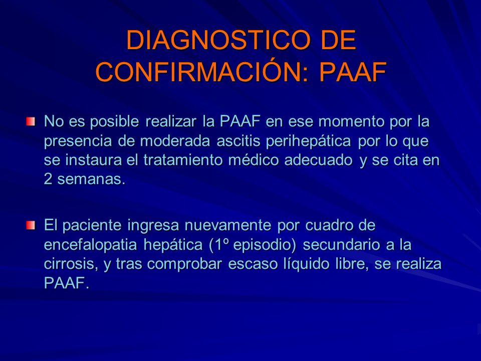 DIAGNOSTICO DE CONFIRMACIÓN: PAAF