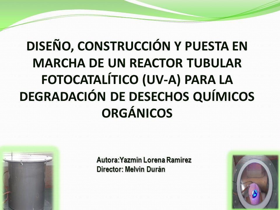 DISEÑO, CONSTRUCCIÓN Y PUESTA EN MARCHA DE UN REACTOR TUBULAR FOTOCATALÍTICO (UV-A) PARA LA DEGRADACIÓN DE DESECHOS QUÍMICOS ORGÁNICOS
