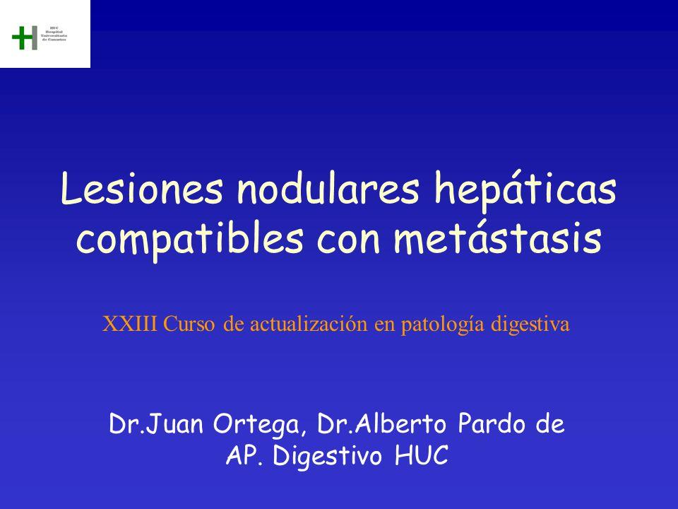 Lesiones nodulares hepáticas compatibles con metástasis