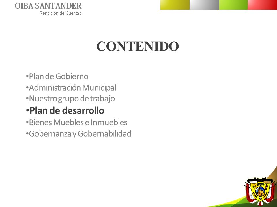 CONTENIDO Plan de desarrollo Plan de Gobierno Administración Municipal