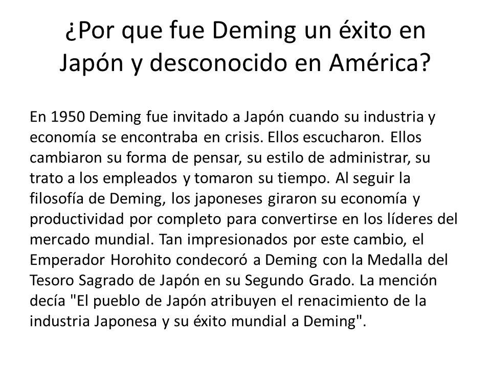¿Por que fue Deming un éxito en Japón y desconocido en América