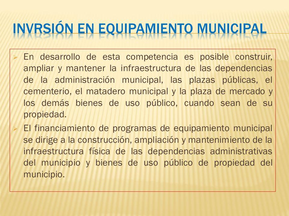 Invrsión en equipamiento municipal