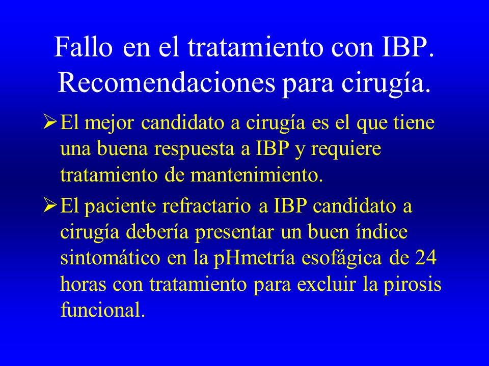 Fallo en el tratamiento con IBP. Recomendaciones para cirugía.