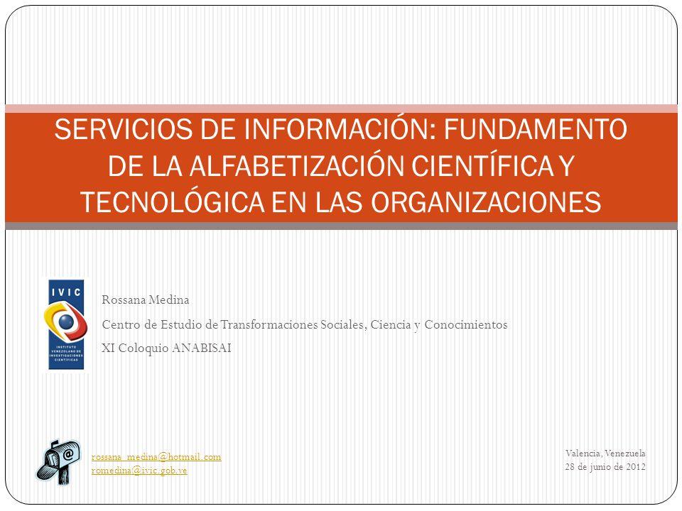 SERVICIOS DE INFORMACIÓN: FUNDAMENTO DE LA ALFABETIZACIÓN CIENTÍFICA Y TECNOLÓGICA EN LAS ORGANIZACIONES
