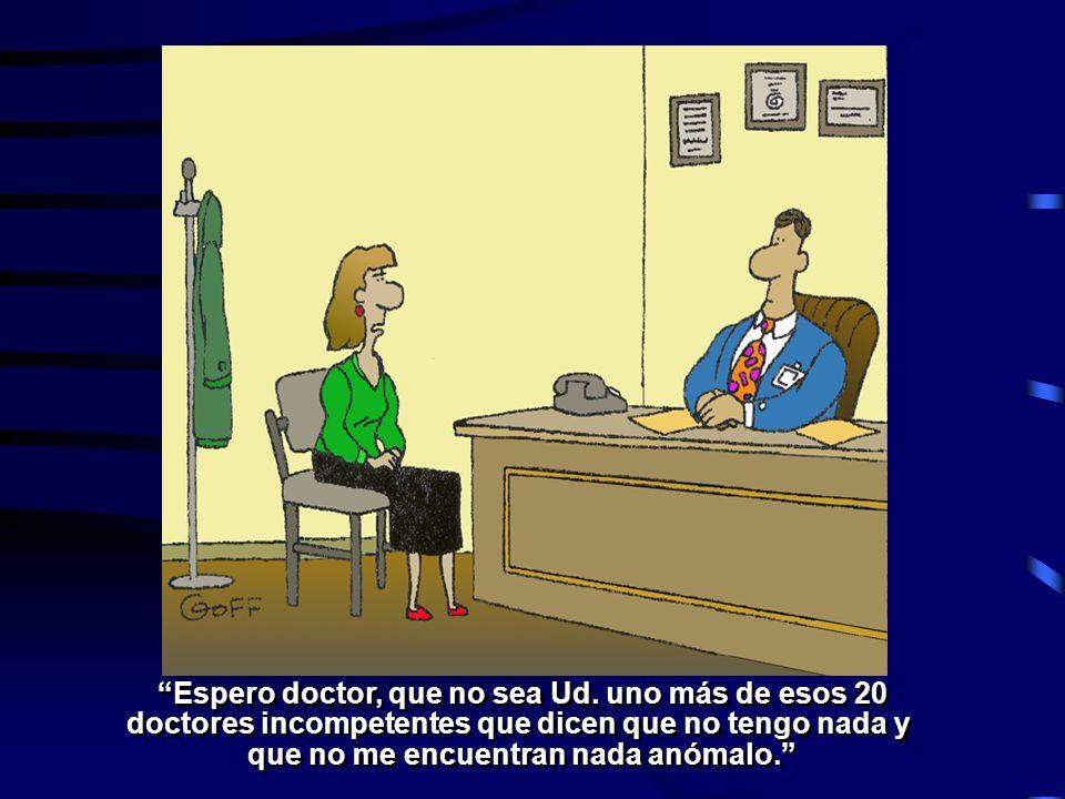 Espero doctor, que no sea Ud. uno más de esos 20