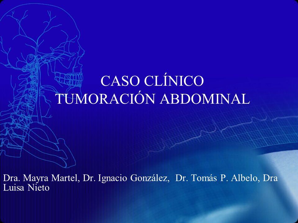 CASO CLÍNICO TUMORACIÓN ABDOMINAL