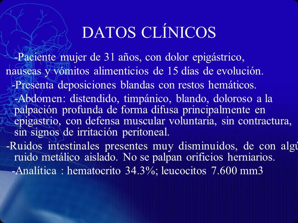 DATOS CLÍNICOS -Paciente mujer de 31 años, con dolor epigástrico,