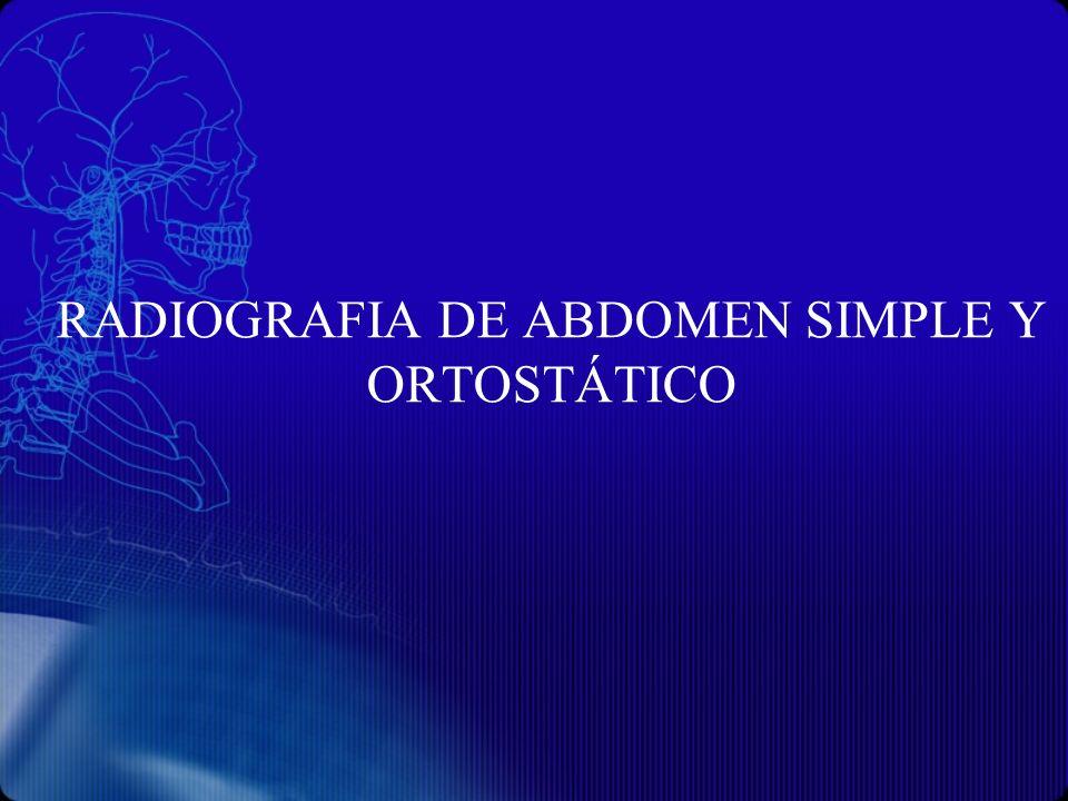 RADIOGRAFIA DE ABDOMEN SIMPLE Y ORTOSTÁTICO
