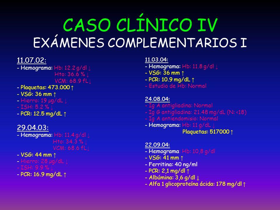 CASO CLÍNICO IV EXÁMENES COMPLEMENTARIOS I