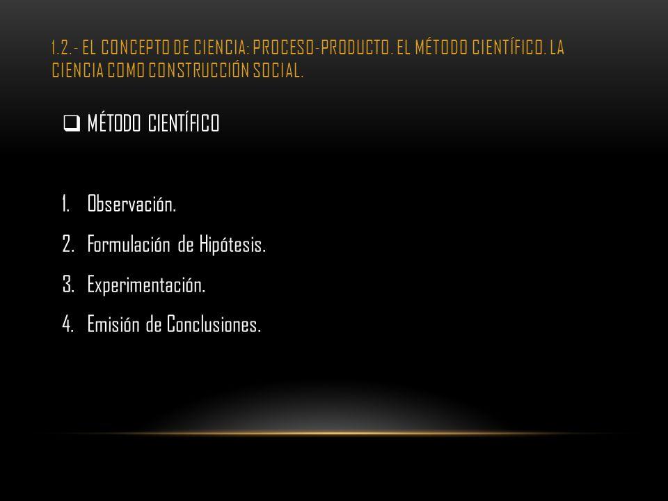 Formulación de Hipótesis. Experimentación. Emisión de Conclusiones.