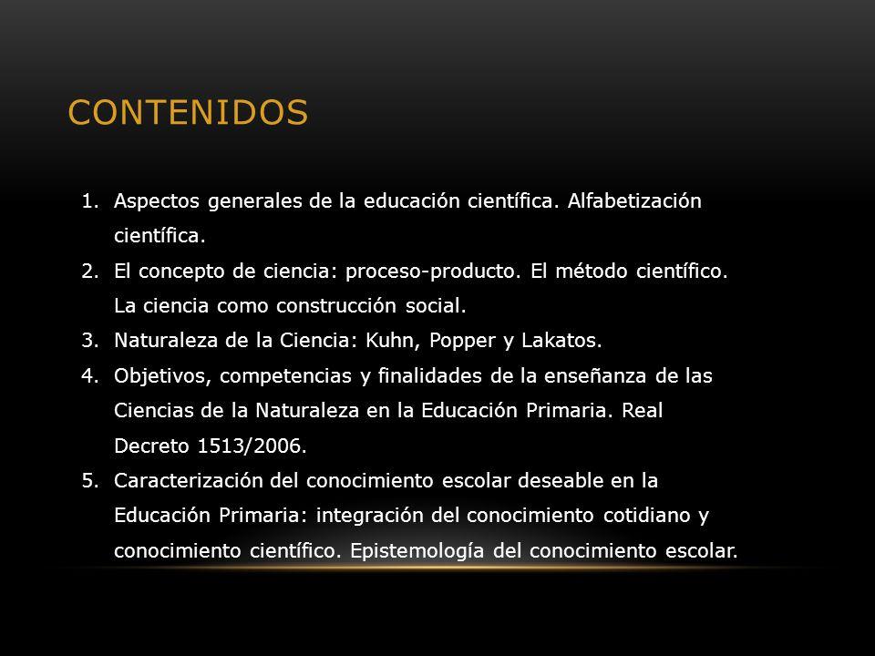 contenidos Aspectos generales de la educación científica. Alfabetización científica.