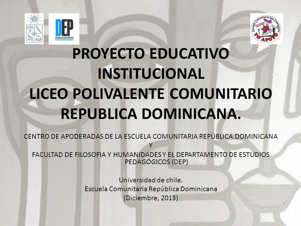 PROYECTO EDUCATIVO INSTITUCIONAL LICEO POLIVALENTE COMUNITARIO REPUBLICA DOMINICANA.