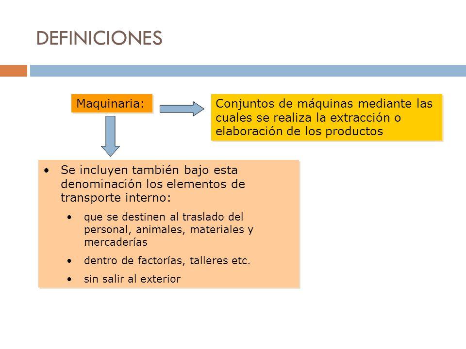 DEFINICIONES Maquinaria: