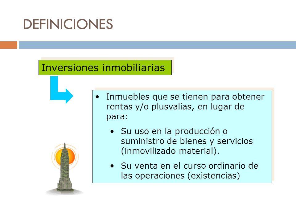 DEFINICIONES Inversiones inmobiliarias