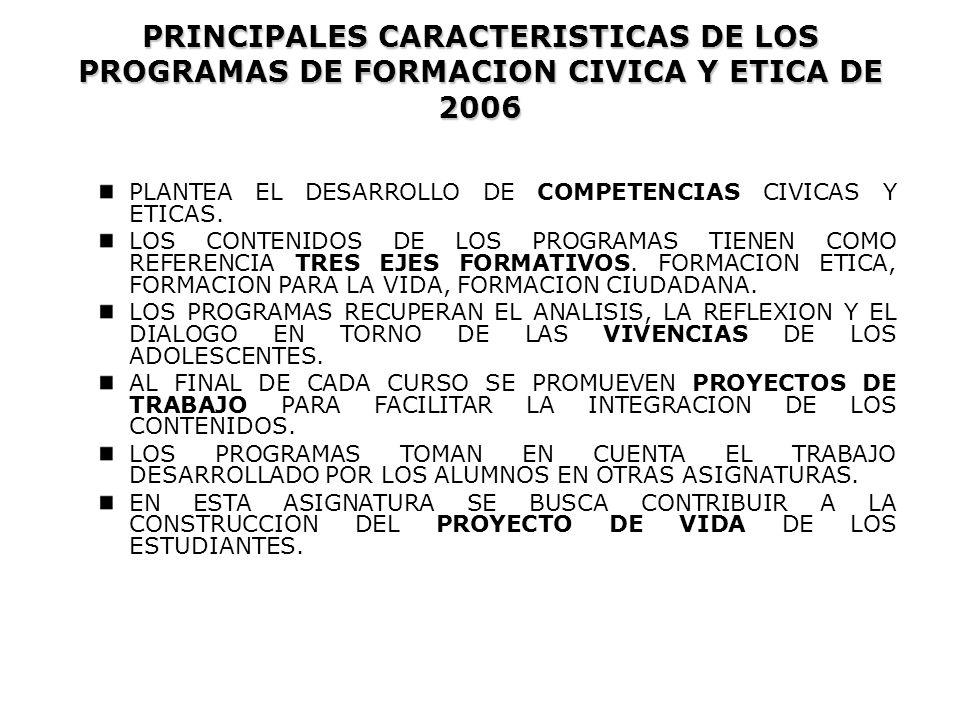 PRINCIPALES CARACTERISTICAS DE LOS PROGRAMAS DE FORMACION CIVICA Y ETICA DE 2006