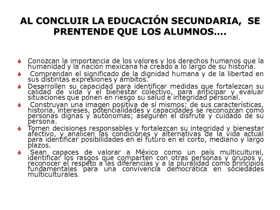 AL CONCLUIR LA EDUCACIÓN SECUNDARIA, SE PRENTENDE QUE LOS ALUMNOS….