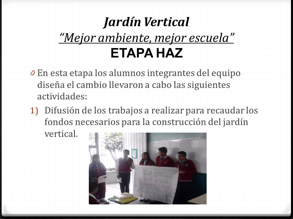 Jardín Vertical Mejor ambiente, mejor escuela ETAPA HAZ