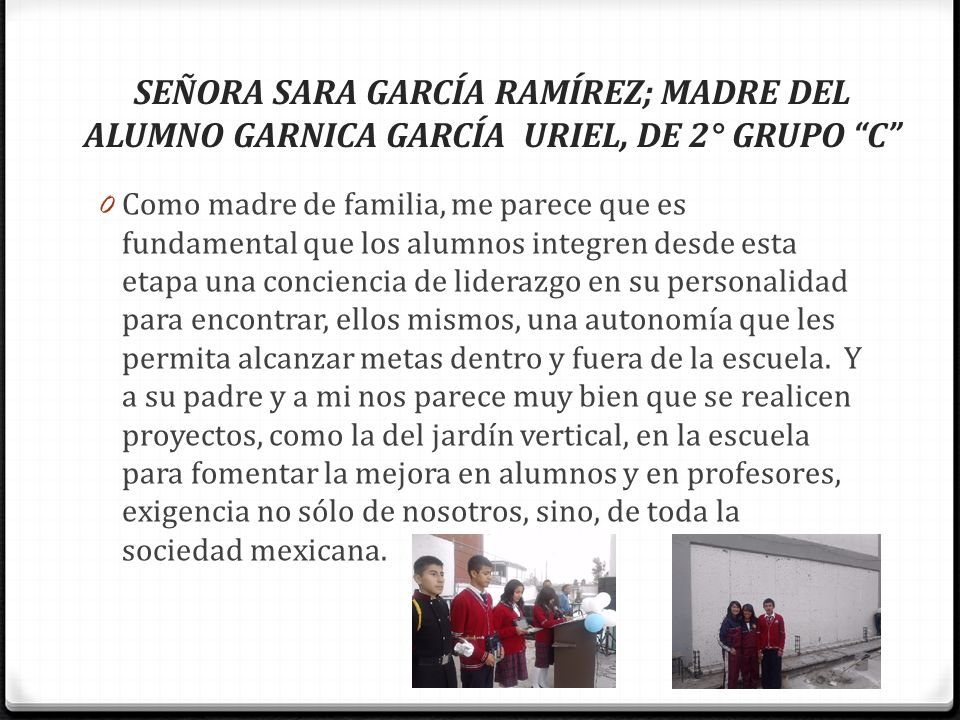 SEÑORA SARA GARCÍA RAMÍREZ; MADRE DEL ALUMNO GARNICA GARCÍA URIEL, DE 2° GRUPO C