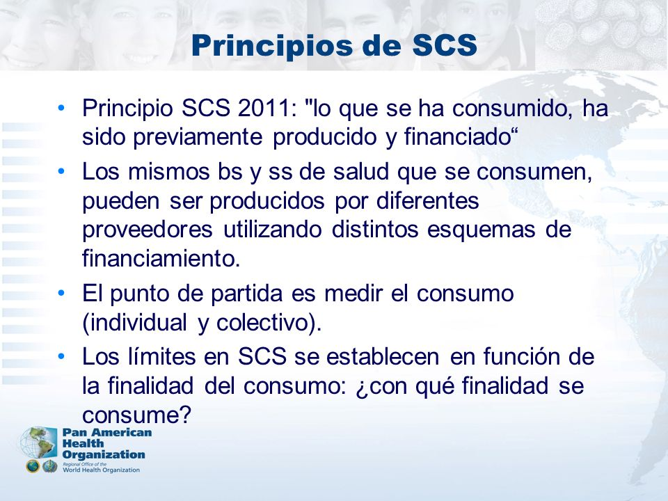 Principios de SCS Principio SCS 2011: lo que se ha consumido, ha sido previamente producido y financiado