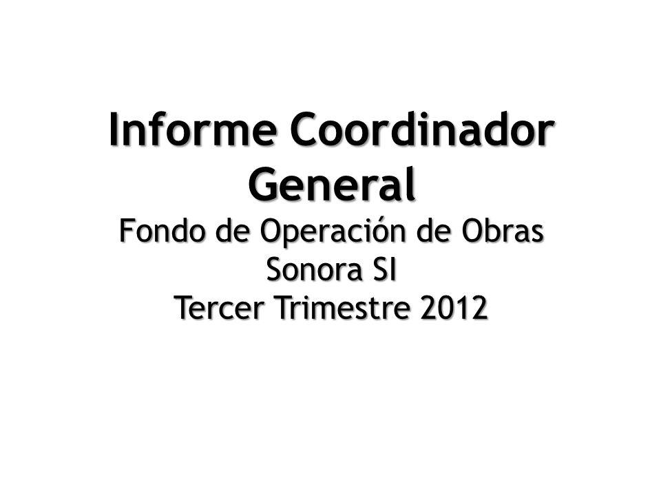 Informe Coordinador General Fondo de Operación de Obras Sonora SI Tercer Trimestre 2012