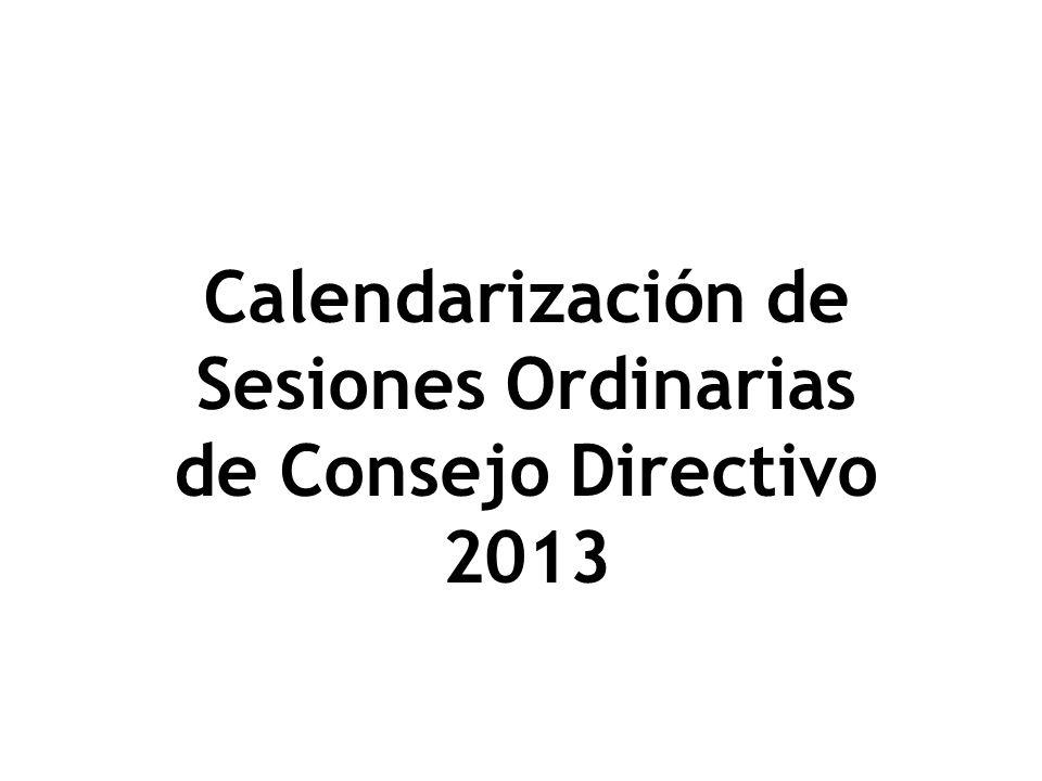 Calendarización de Sesiones Ordinarias de Consejo Directivo 2013