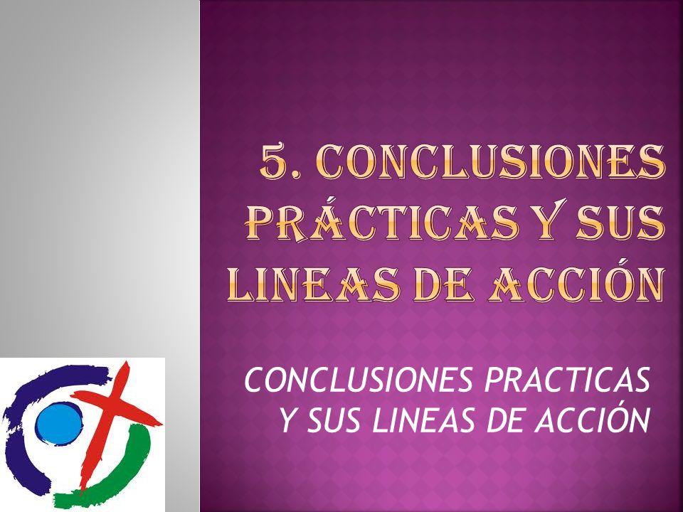 5. Conclusiones prÁcticas y sus LINEAS DE ACCIÓN