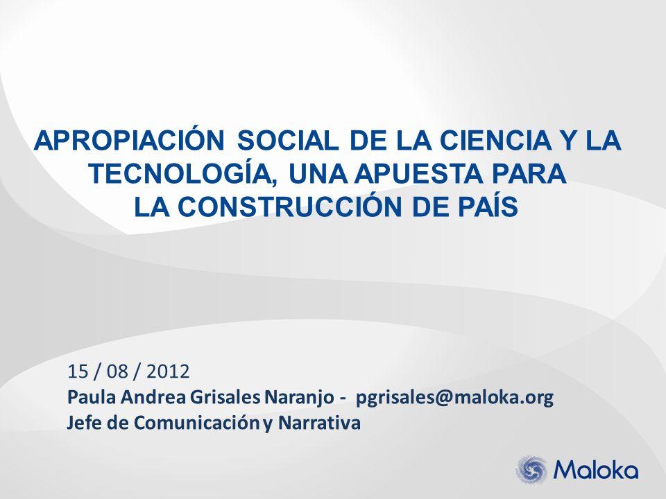 APROPIACIÓN SOCIAL DE LA CIENCIA Y LA TECNOLOGÍA, UNA APUESTA PARA