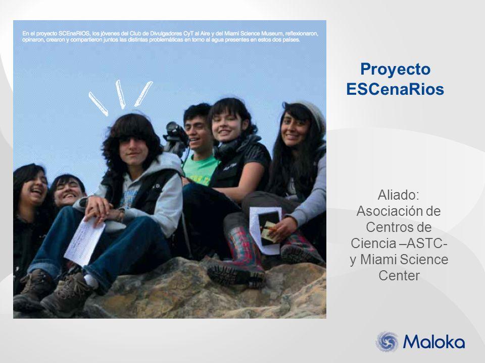 Aliado: Asociación de Centros de Ciencia –ASTC- y Miami Science Center