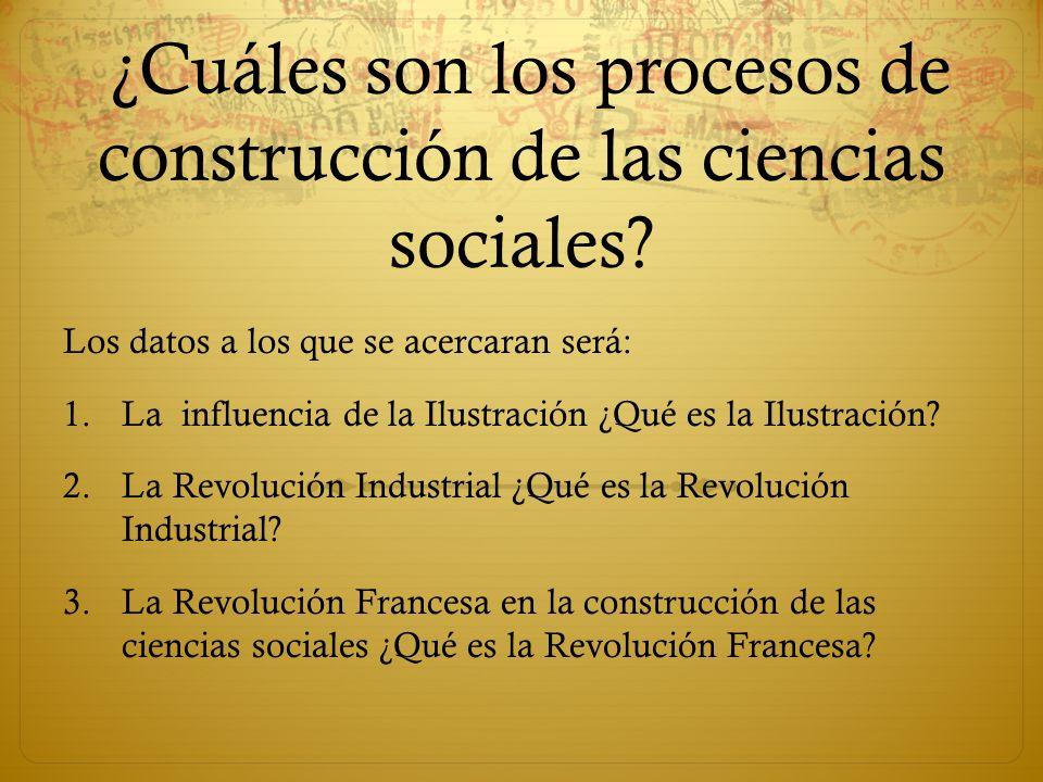 ¿Cuáles son los procesos de construcción de las ciencias sociales
