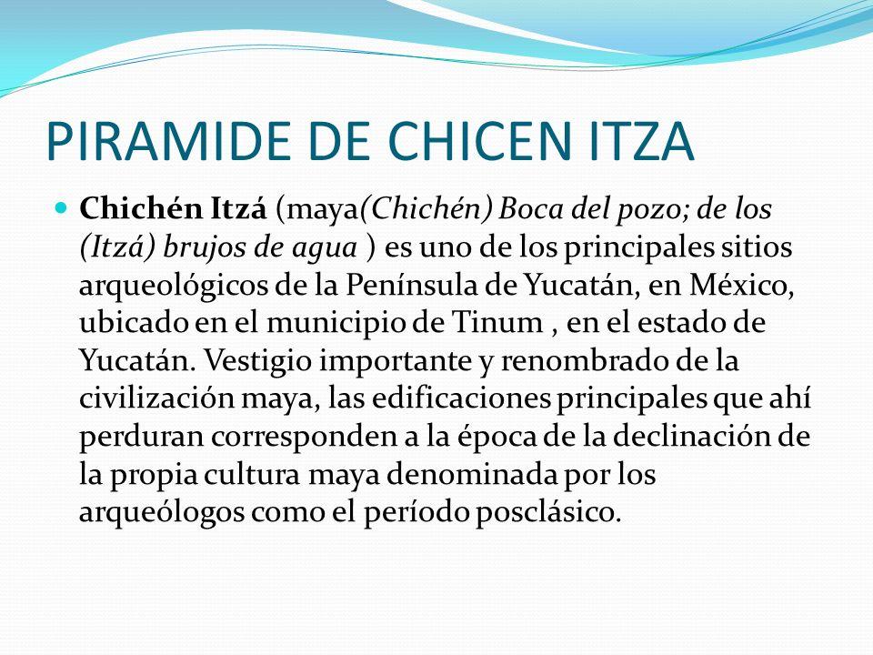 PIRAMIDE DE CHICEN ITZA
