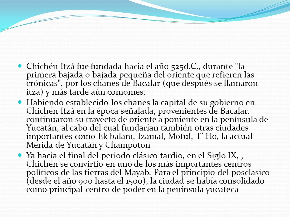 Chichén Itzá fue fundada hacia el año 525d. C