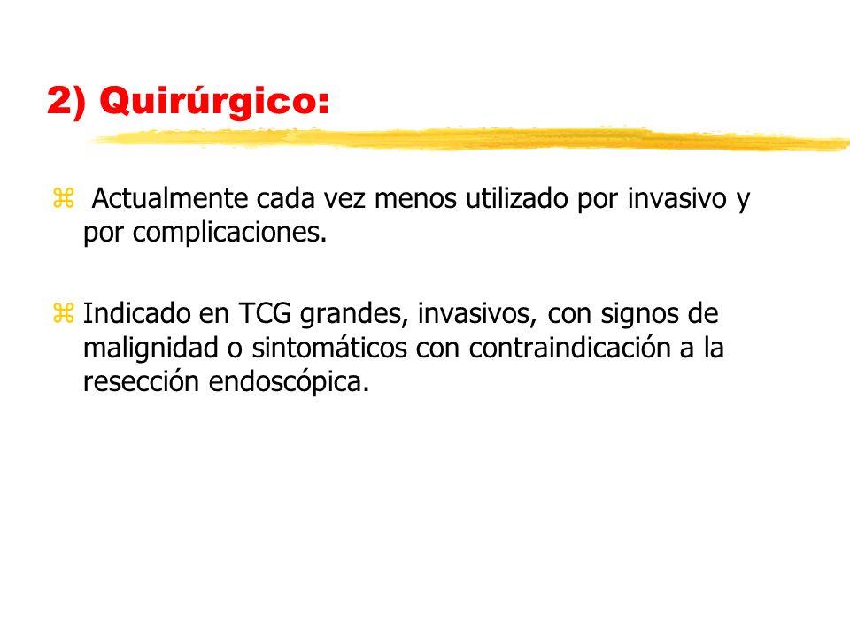 2) Quirúrgico: Actualmente cada vez menos utilizado por invasivo y por complicaciones.