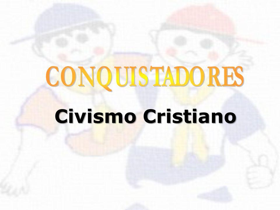 CONQUISTADORES Civismo Cristiano