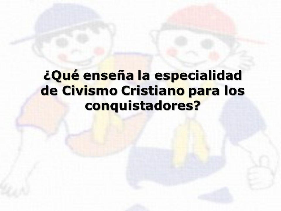 ¿Qué enseña la especialidad de Civismo Cristiano para los conquistadores