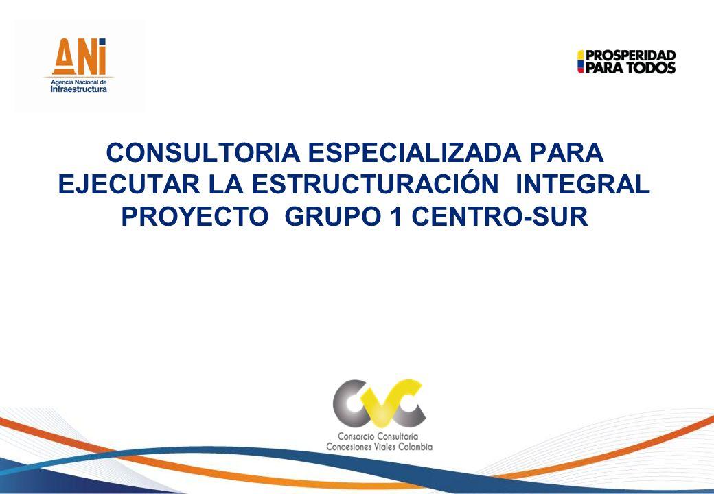 CONSULTORIA ESPECIALIZADA PARA EJECUTAR LA ESTRUCTURACIÓN INTEGRAL PROYECTO GRUPO 1 CENTRO-SUR