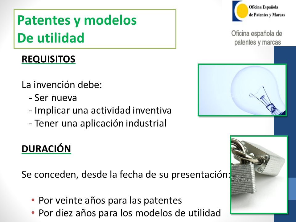 Patentes y modelos De utilidad REQUISITOS La invención debe: