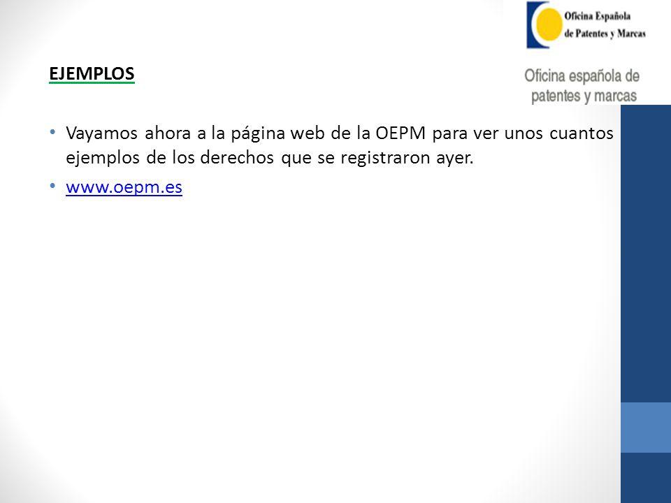 EJEMPLOS Vayamos ahora a la página web de la OEPM para ver unos cuantos ejemplos de los derechos que se registraron ayer.