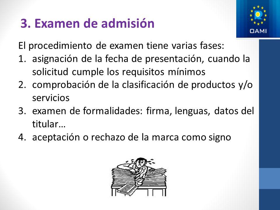 3. Examen de admisión El procedimiento de examen tiene varias fases: