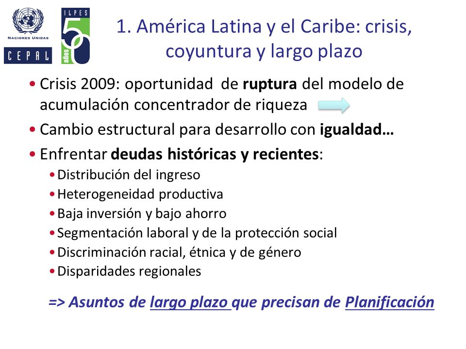 1. América Latina y el Caribe: crisis, coyuntura y largo plazo