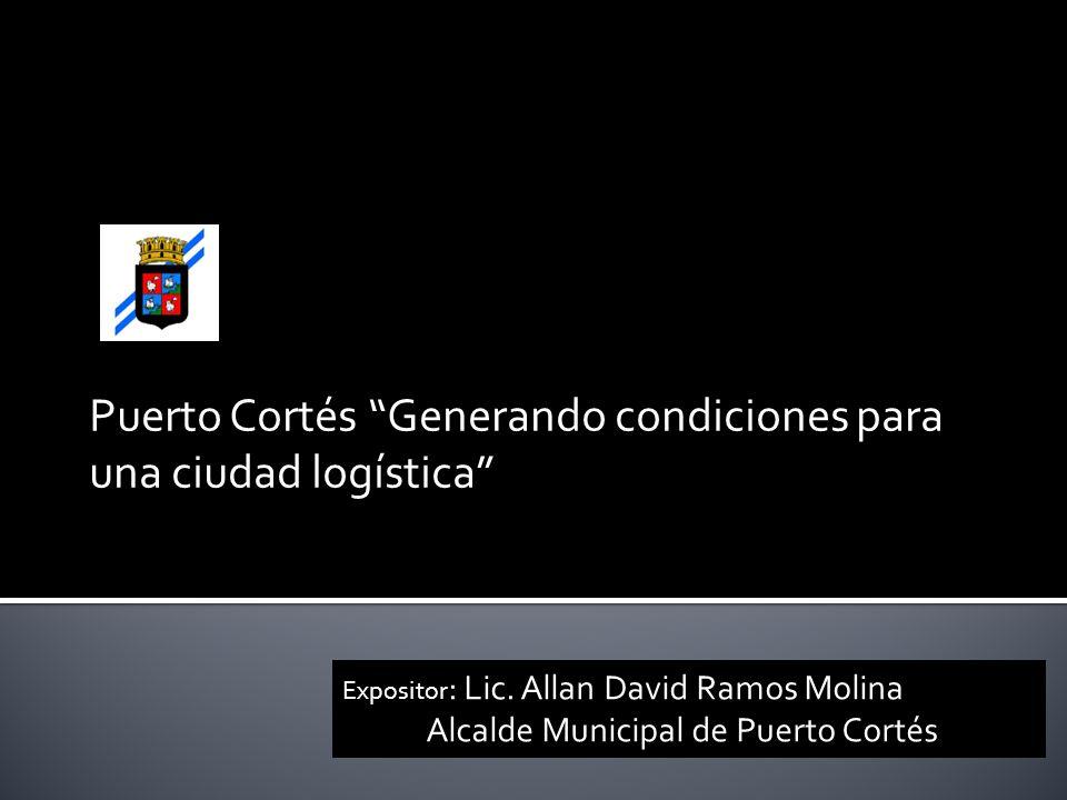 Puerto Cortés Generando condiciones para una ciudad logística