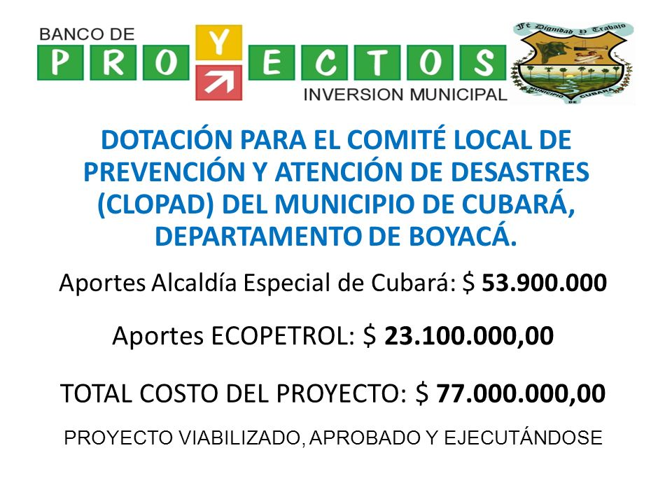 DOTACIÓN PARA EL COMITÉ LOCAL DE PREVENCIÓN Y ATENCIÓN DE DESASTRES (CLOPAD) DEL MUNICIPIO DE CUBARÁ, DEPARTAMENTO DE BOYACÁ.