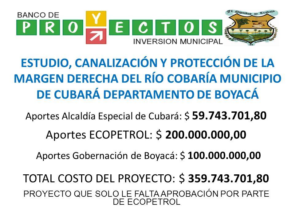 ESTUDIO, CANALIZACIÓN Y PROTECCIÓN DE LA MARGEN DERECHA DEL RÍO COBARÍA MUNICIPIO DE CUBARÁ DEPARTAMENTO DE BOYACÁ