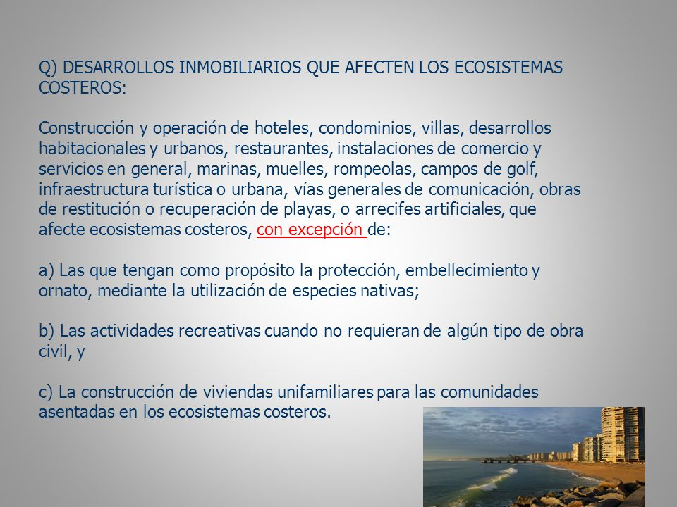 Q) DESARROLLOS INMOBILIARIOS QUE AFECTEN LOS ECOSISTEMAS
