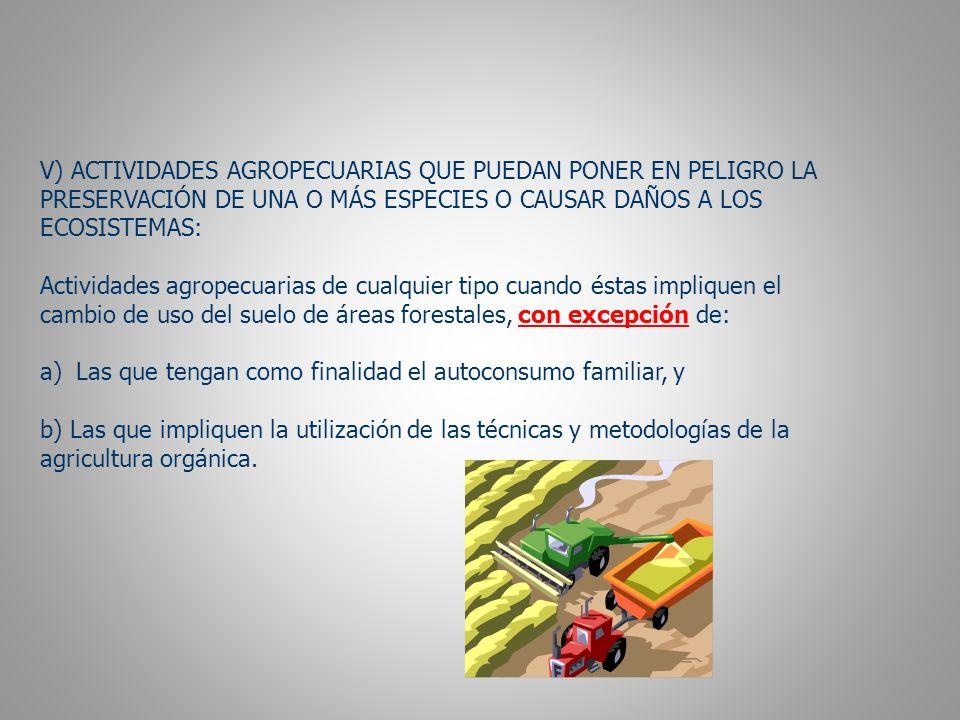 V) ACTIVIDADES AGROPECUARIAS QUE PUEDAN PONER EN PELIGRO LA