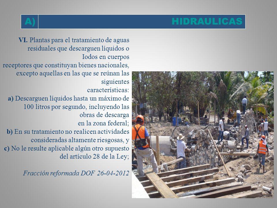 A) HIDRAULICAS. VI. Plantas para el tratamiento de aguas residuales que descarguen líquidos o Iodos en cuerpos.