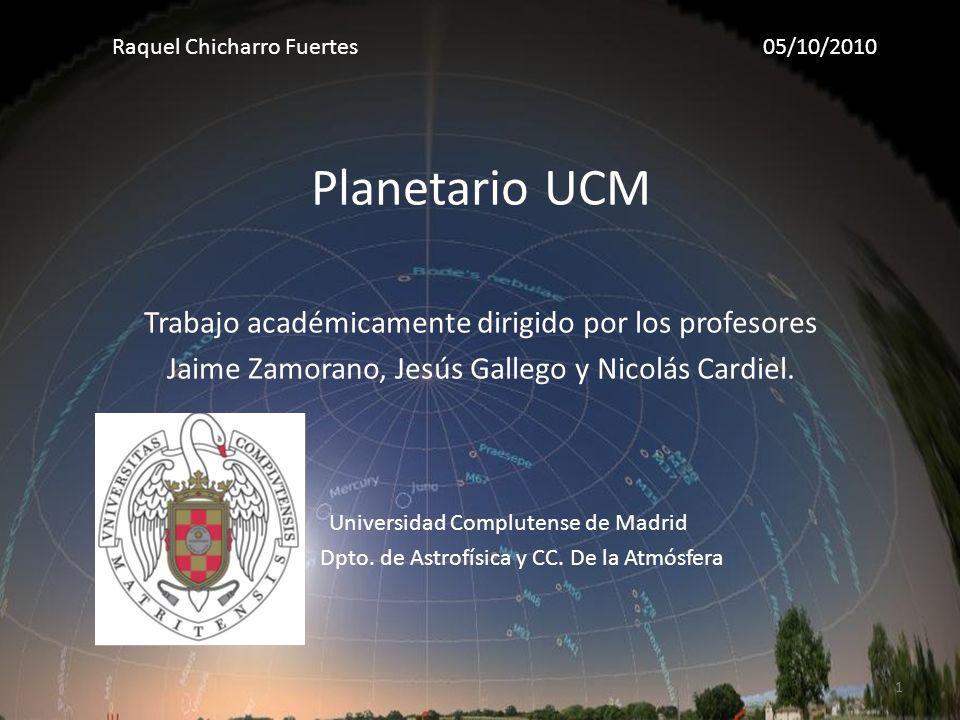 Planetario UCM Trabajo académicamente dirigido por los profesores