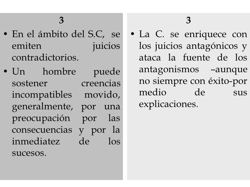3 En el ámbito del S.C, se emiten juicios contradictorios.
